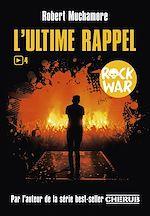 Télécharger le livre :  Rock War (Tome 4)  - L'ultime rappel