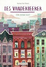 Télécharger le livre :  Les Vanderbeeker (Tome 1) - On reste ici !