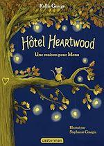 Télécharger le livre :  Hôtel Heartwood (Tome 1) - Une maison pour Mona