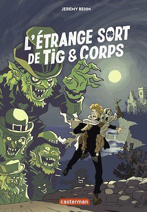 Téléchargez le livre :  L'étrange sort de Tig et Corps