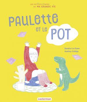 Téléchargez le livre :  Les petites étapes de ma grande vie - Paulette et le pot
