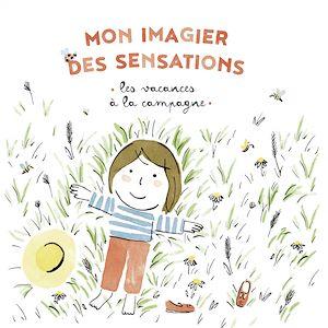 Téléchargez le livre :  Mon imagier des sensations - Les vacances à la campagne