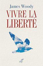 Télécharger cet ebook : Vivre la liberté