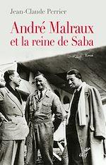 Télécharger le livre :  André Malraux et la reine de Saba