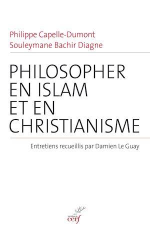 Téléchargez le livre :  Philosopher en islam et en christianisme