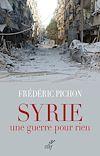 Téléchargez le livre numérique:  Syrie, une guerre pour rien