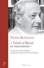 Télécharger le livre :  « Vérité et liberté se rencontrent »