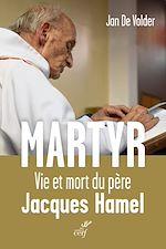 Télécharger le livre :  Martyr : Vie et mort du père Jacques Hamel