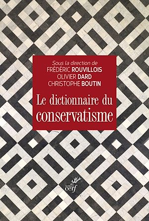 Téléchargez le livre :  Le dictionnaire du conservatisme