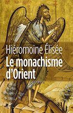 Télécharger le livre :  Le monachisme d'Orient