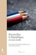 Télécharger le livre :  Réconcilier la République et son école