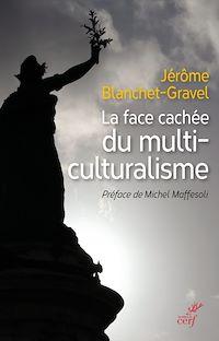 Télécharger le livre : La face cachée du multiculturalisme