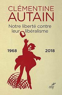 Télécharger le livre : Notre liberté contre leur libéralisme