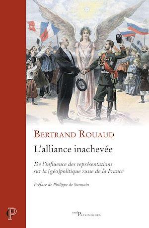Téléchargez le livre :  L'alliance inachevée - De l'influence des représentations sur la (géo)politique russe de la France