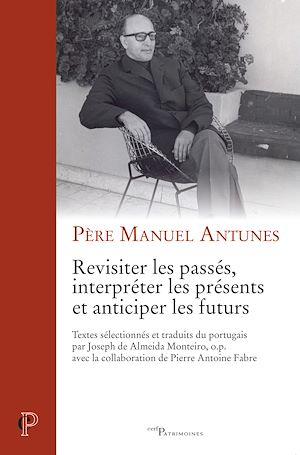 Téléchargez le livre :  Revisiter les passés, interpréter les présents et anticiper les futurs