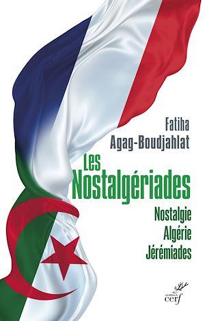 Téléchargez le livre :  Les Nostalgériades - Nostalgie, Algérie, Jérémiades