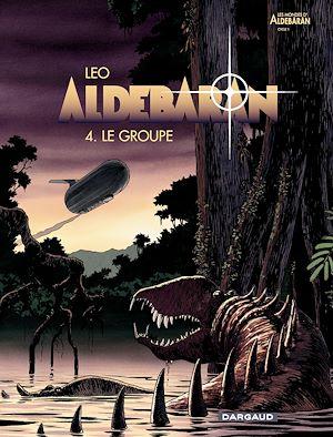 Téléchargez le livre :  Aldebaran - tome 4 - Le groupe