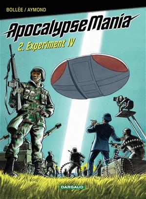 Téléchargez le livre :  Apocalypse Mania - Tome 2 - Experiment IV