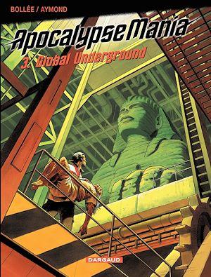 Téléchargez le livre :  Apocalypse Mania - Tome 3 - Global underground