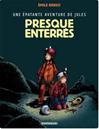 Téléchargez le livre numérique:  Une épatante aventure de Jules Tome 3 - Presque enterrés !