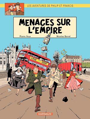 Téléchargez le livre :  Les aventures de Philip et Francis - Tome 1 - Menaces sur l'Empire