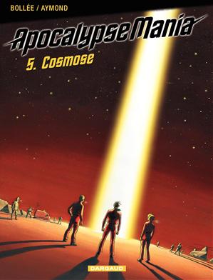 Téléchargez le livre :  Apocalypse Mania - tome 5 - Cosmose