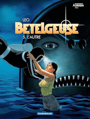 Téléchargez le livre :  Bételgeuse - tome 5 - Autre (L')