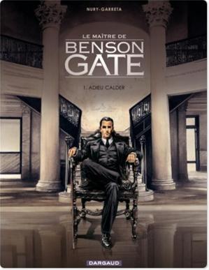 Téléchargez le livre :  Le Maître de Benson Gate - Tome 1 - Adieu Calder