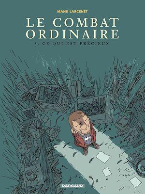 Téléchargez le livre :  Le combat ordinaire - tome 3 - Ce qui est précieux