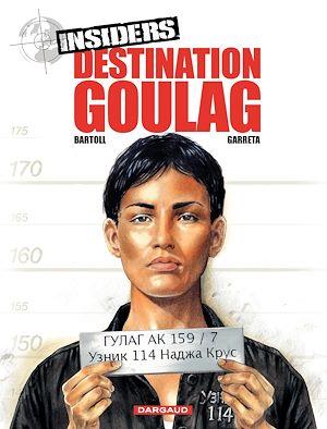 Téléchargez le livre :  Insiders - tome 6 - Destination Goulag