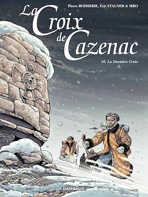 Téléchargez le livre :  La Croix de Cazenac - tome 10 – La Dernière Croix