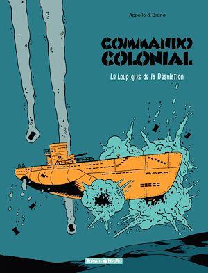 Téléchargez le livre :  Commando Colonial – tome 2 - Le Loup Gris de la Désolation