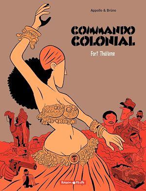 Téléchargez le livre :  Commando Colonial – tome 3 - Fort Thélème
