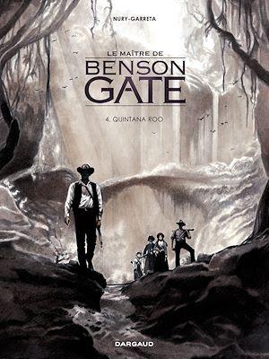 Téléchargez le livre :  Le Maître de Benson Gate - tome 4 - Quintana Roo (4)