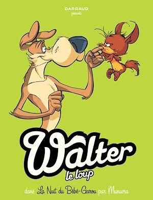 Téléchargez le livre :  Walter Le Loup  - Tome 1 - Bébé Garou