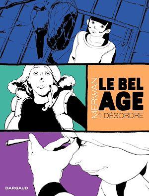 Téléchargez le livre :  Le Bel âge  - tome 1 – Désordre