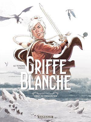 Téléchargez le livre :  Griffe Blanche – tome 1 - L'oeuf du dragon roi