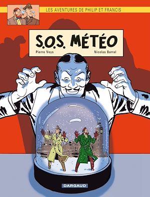 Téléchargez le livre :  Les Aventures de Philip et Francis - Tome 3 - S.O.S. Météo
