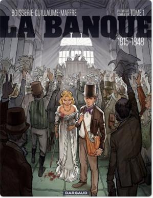 Téléchargez le livre :  La Banque - Tome 1 - 1815-1848 - 1ère génération