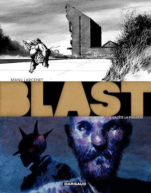 Téléchargez le livre :  Blast - tome 3 - La tête la première