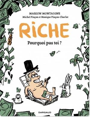 Téléchargez le livre :  Riche, pourquoi pas toi?