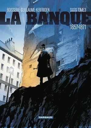 Téléchargez le livre :  Banque (La) - Tome 3 - La Banque - tome 3
