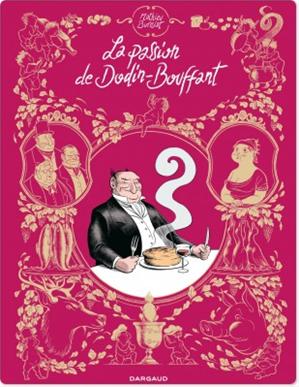 Téléchargez le livre :  La Passion de Dodin-Bouffant