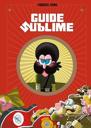 Téléchargez le livre :  Guide sublime  - Tome 1