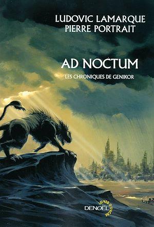 Téléchargez le livre :  AD Noctum. Les chroniques de Genikor
