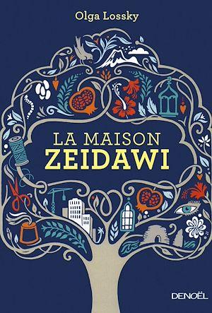 Téléchargez le livre :  La maison Zeidawi