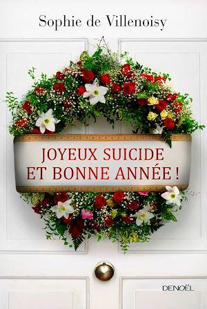 Téléchargez le livre :  Joyeux suicide et bonne année !