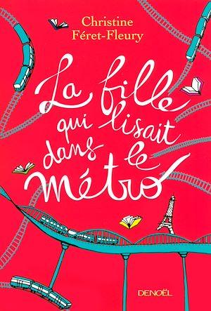 Téléchargez le livre :  La fille qui lisait dans le métro