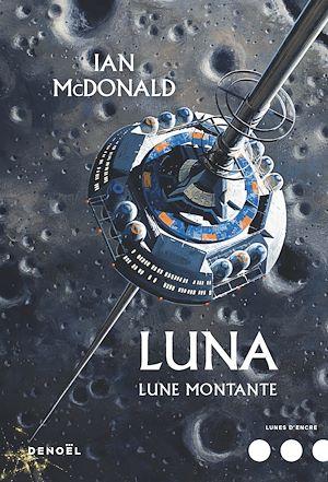Téléchargez le livre :  Luna (Tome 3) - Lune montante