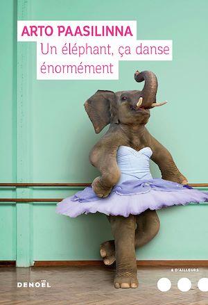 Téléchargez le livre :  Un éléphant ça danse énormément